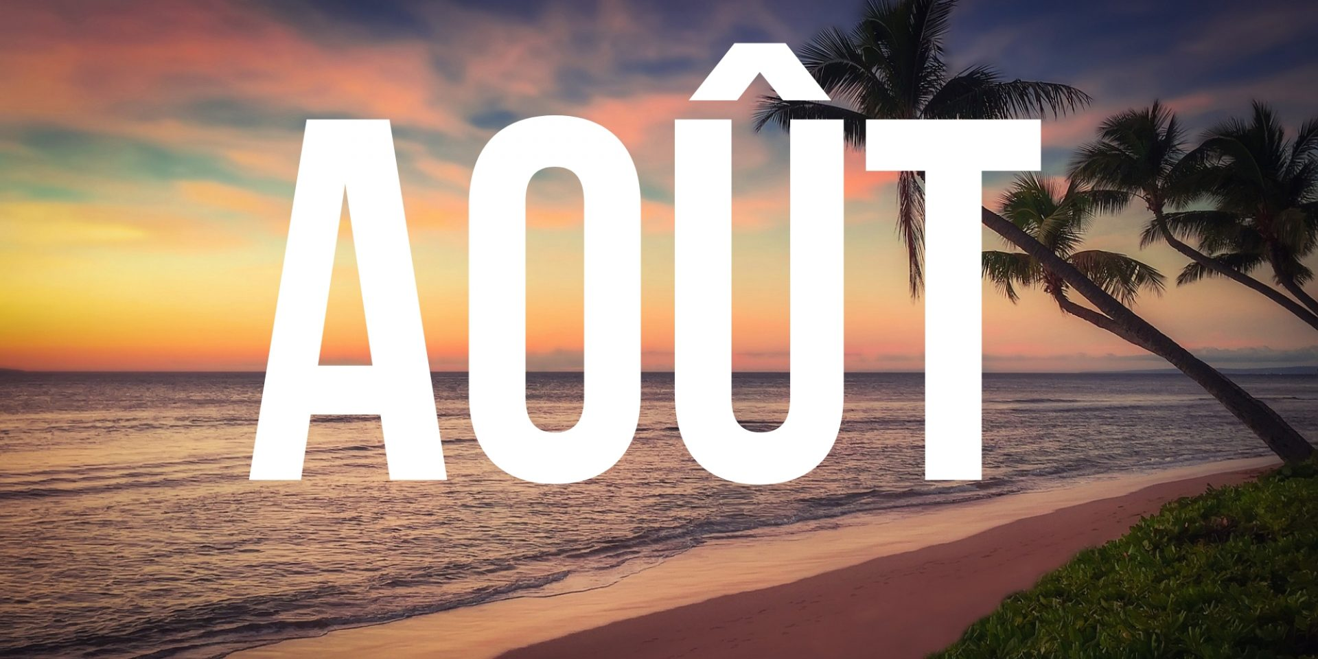 Où aller au mois d'août ?
